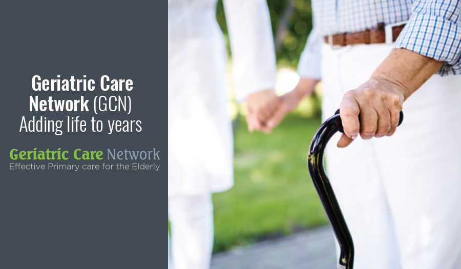 Geriatric Care network(GCN) – Adding life to years